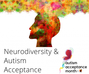 Understanding Neurodiversity as part of Autism Acceptance
